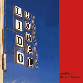 """Mathias Schaffhäuser's """"Lido Hotel"""" Remastered Release"""